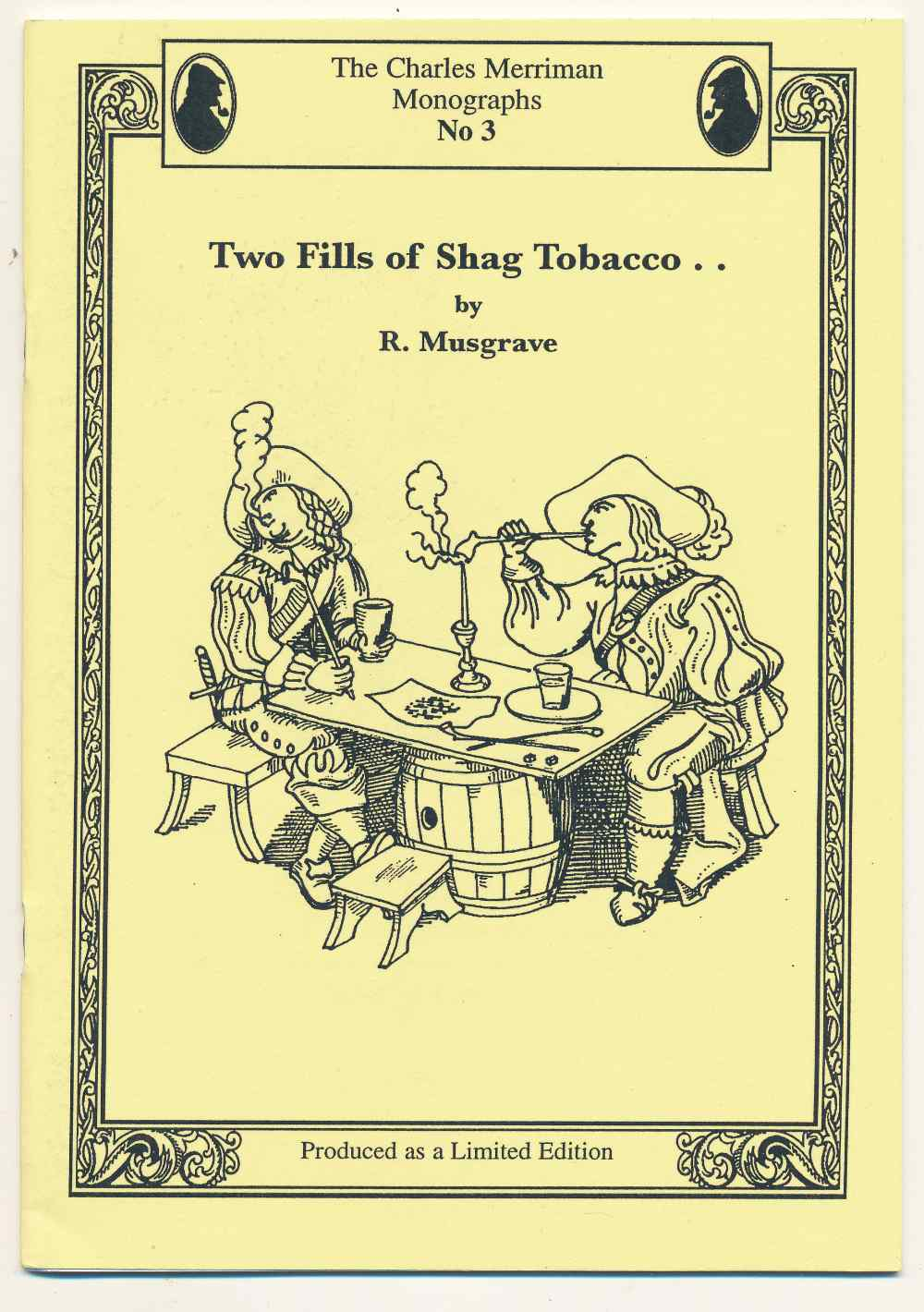 Two fills of shag tobacco . .