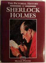 The pictorial history of Sherlock Holmes